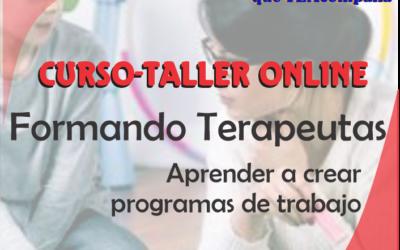 FORMANDO TERAPEUTAS Aprender a crear un programa de trabajo